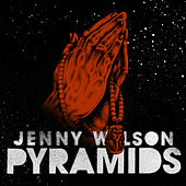 Pyramids (Rose out of Our Pain) von Jenny Wilson