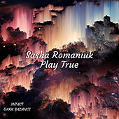 Play True de Sasha Romaniuk