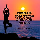 Complete Yoga Session & Relaxing Sounds de Chilland