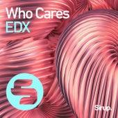 Who Cares von EDX