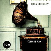 College Man by Billy Lee Riley