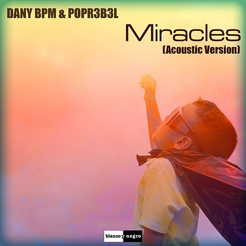 Miracles (Acoustic Version) by Dany BPM