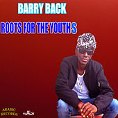 Roots for the Youths by Barry Back