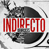 Indirecto by Debruces