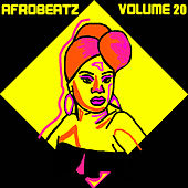 Afrobeatz Vol. 20 by Various Artists