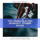 Top Charts Electro Workout Fitness Sound (La Meilleure Musique Pour Faire Du Sport & Pour Courir) von Remix Sport Workout