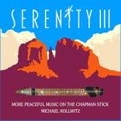 Serenity III: More Peaceful Music on the Chapman Stick by Michael Kollwitz