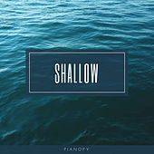 Shallow (Piano Instrumental) von Pianofy