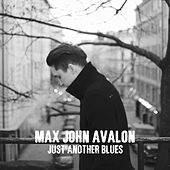 Just Another Blues de Max John Avalon