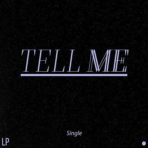 Tell Me by LP
