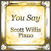 You Say by Scott Willis Piano