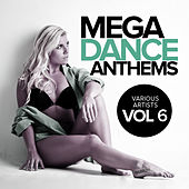 Mega Dance Anthems, Vol.6 - EP by Various Artists