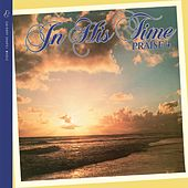 In His Time: Praise 4 by Maranatha! Singers