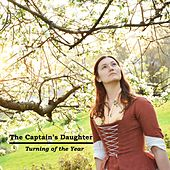 The Turning of the Year by The Captain's Daughter