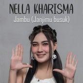 Jambu (Janjimu Busuk) by Nella Kharisma