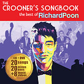 The Crooner's Songbook: The Best Of Richard Poon (International Version) by Richard Poon