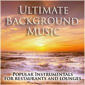 Ultimate Background Music (Popular Instrumentals for Restaurants and Lounges) de Various Artists