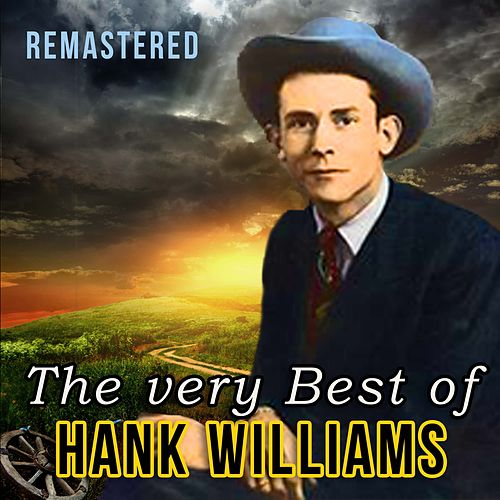 The Very Best of Hank Williams by Hank Williams
