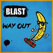 Way Out by Blast