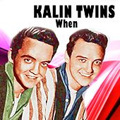 When by Kalin Twins