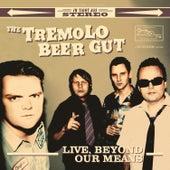 Live, Beyond Our Means de The Tremolo Beer Gut