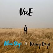 Blue Skys N Rainy Days von Vue