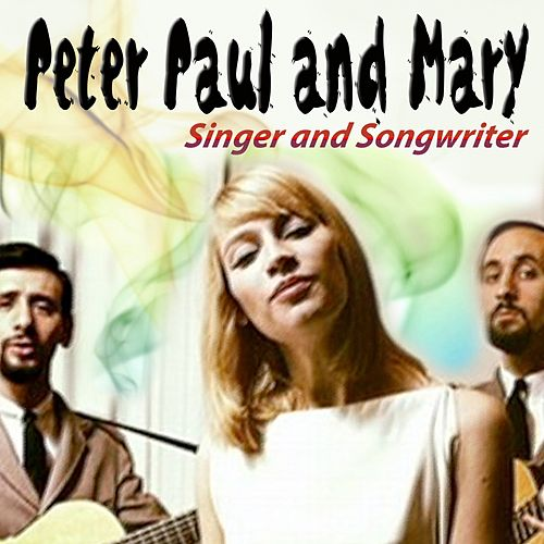 Rousing and Real, The Folk Singers Three by Peter, Paul and Mary
