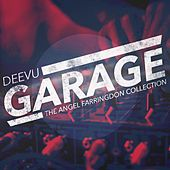 DeeVu Garage (The Angel Farringdon Collection) (Remixes) by Various Artists