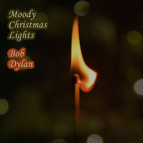 Moody Christmas Lights by Bob Dylan