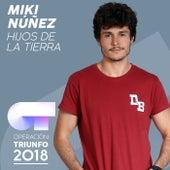 Hijos De La Tierra (Operación Triunfo 2018) von Miki Núñez