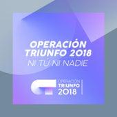 Ni Tú Ni Nadie (Operación Triunfo 2018) von Operación Triunfo 2018
