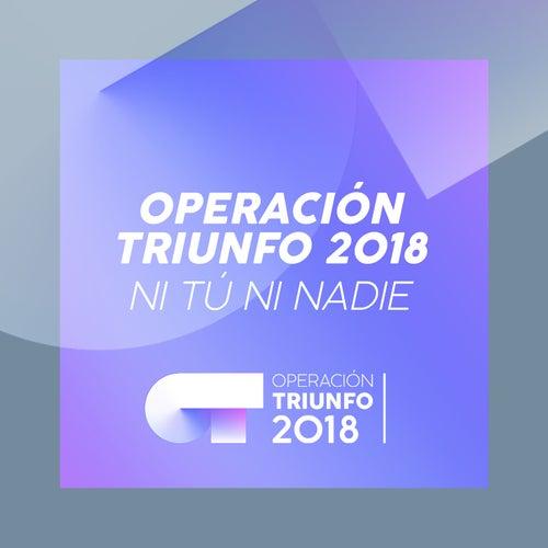 Ni Tú Ni Nadie (Operación Triunfo 2018) de Operación Triunfo 2018