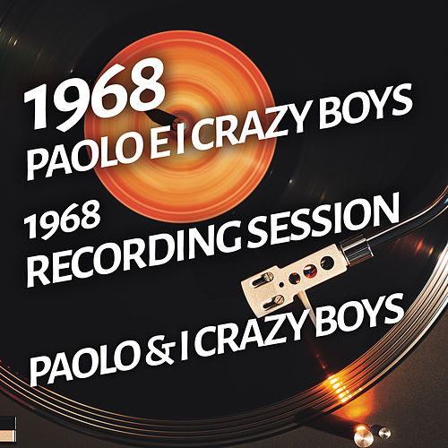 Paolo E i Crazy Boys - 1968 Recording Session de Paolo