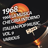 1968 La musica che gira intorno - Italian pop music, Vol. 9 by Various Artists