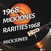 Mick Jones - Rarities 1968 by Foreigner