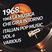 1968 La musica che gira intorno - Italian pop music, Vol. 6 by Various Artists