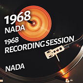 Nada - 1968 Recording Session by Nada