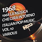1968 La musica che gira intorno - Italian pop music, Vol. 10 by Various Artists