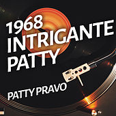 Intrigante Patty by Patty Pravo