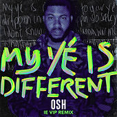 My Yé Is Different (IE VIP Remix) von Osh