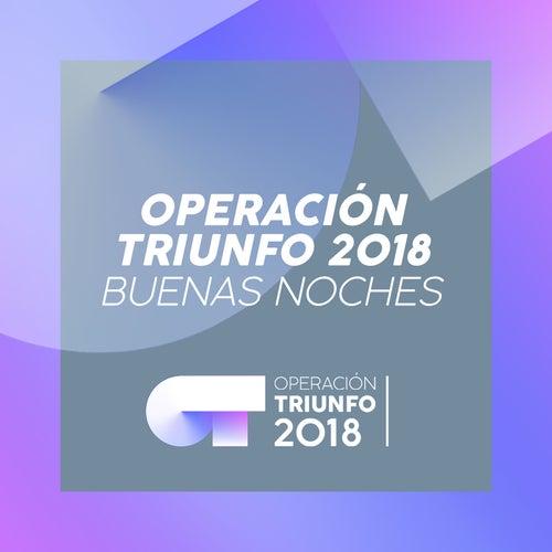 Buenas Noches (Operación Triunfo 2018) de Operación Triunfo 2018