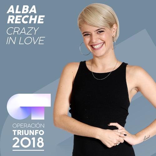Crazy In Love (Operación Triunfo 2018) de Alba Reche