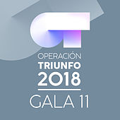 OT Gala 11 (Operación Triunfo 2018) by Various Artists