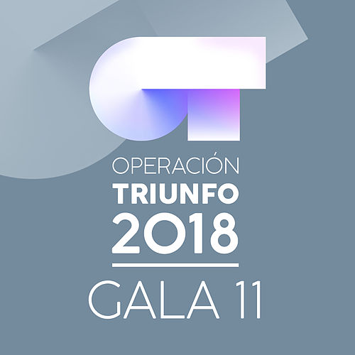 OT Gala 11 (Operación Triunfo 2018) de Various Artists