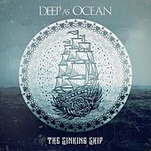 The Sinking Ship by Deep As Ocean