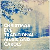 Christmas eve traditional music and carols de Various Artists