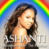 Somewhere Over The Rainbow von Ashanti