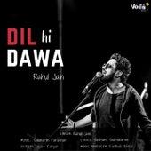 Dil Hi Dawa by Rahul Jain