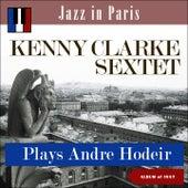 Kenny Clark plays André Hodeir (Jazz in Paris - Album of 1957) by Kenny Clarke