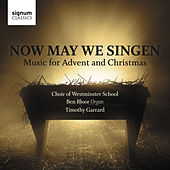 Now May We Singen: Music for Advent and Christmas von Various Artists